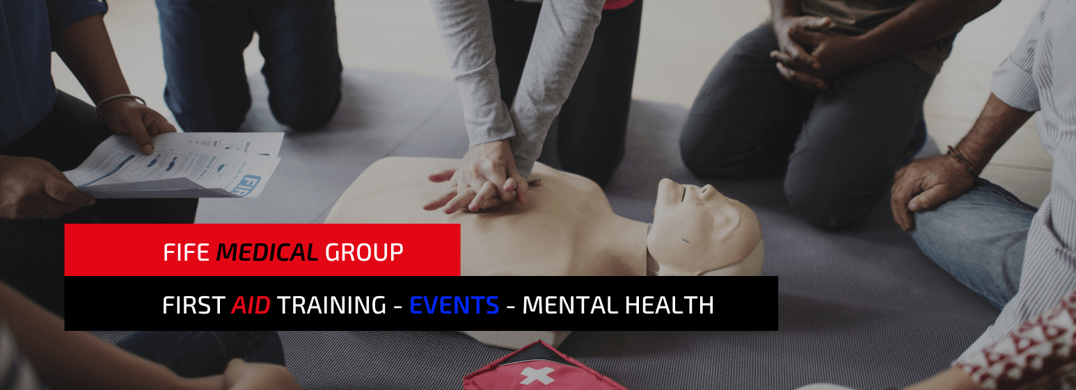 Fife Medical Group providing First Aid Training, Medical Events Cover and Mental Health Training across Scotland and UK